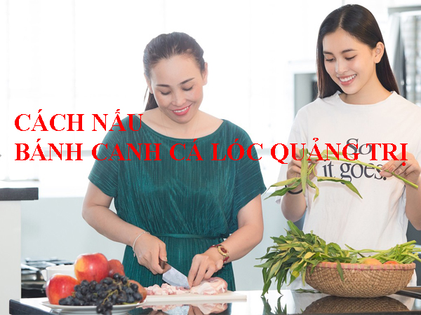 cách nấu bánh canh cá lóc quảng trị